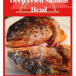 SweetLifeBlog deep fried salmon head